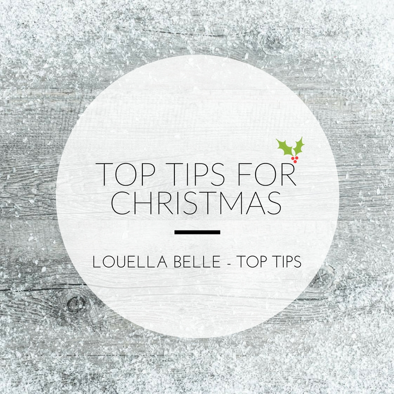 Louella Belle Christmas Top Tips
