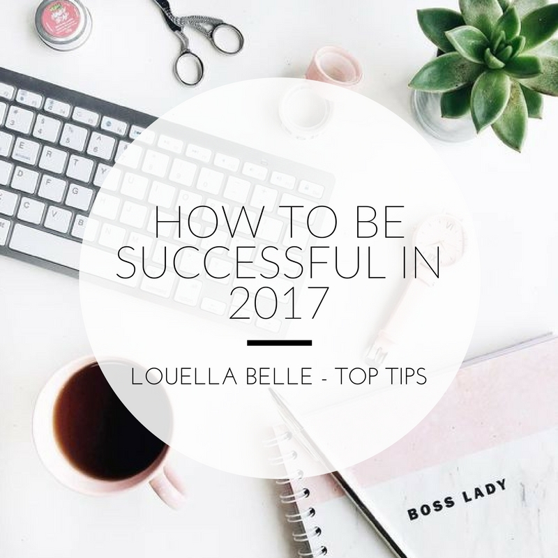 Louella Belle How To Be Successful In 2017