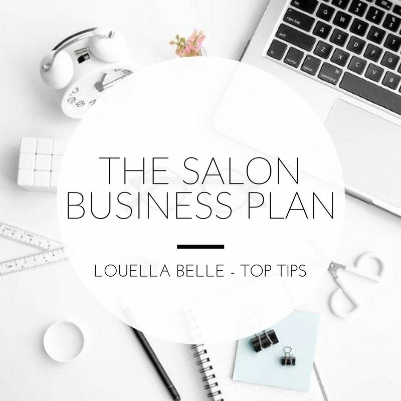 Louella Belle Top Tips The Salon Business Plan