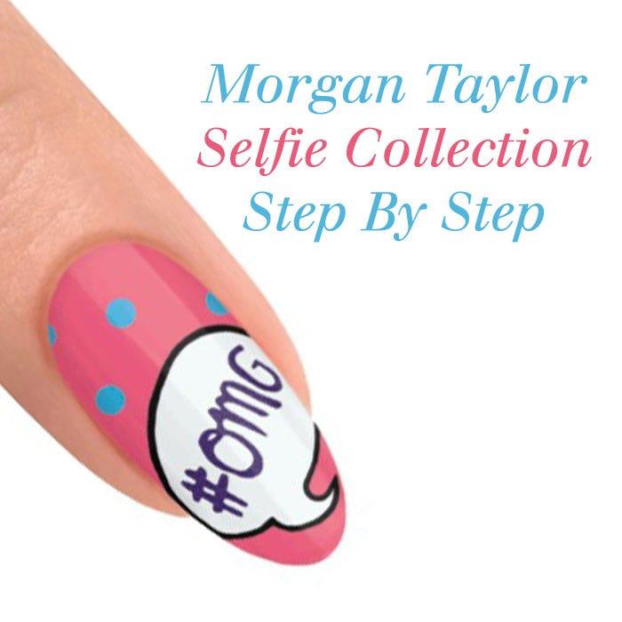 Morgan Taylor Selfie Step By Step Nail Art