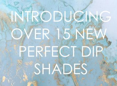 Introducing the new core Perfect Dip colours