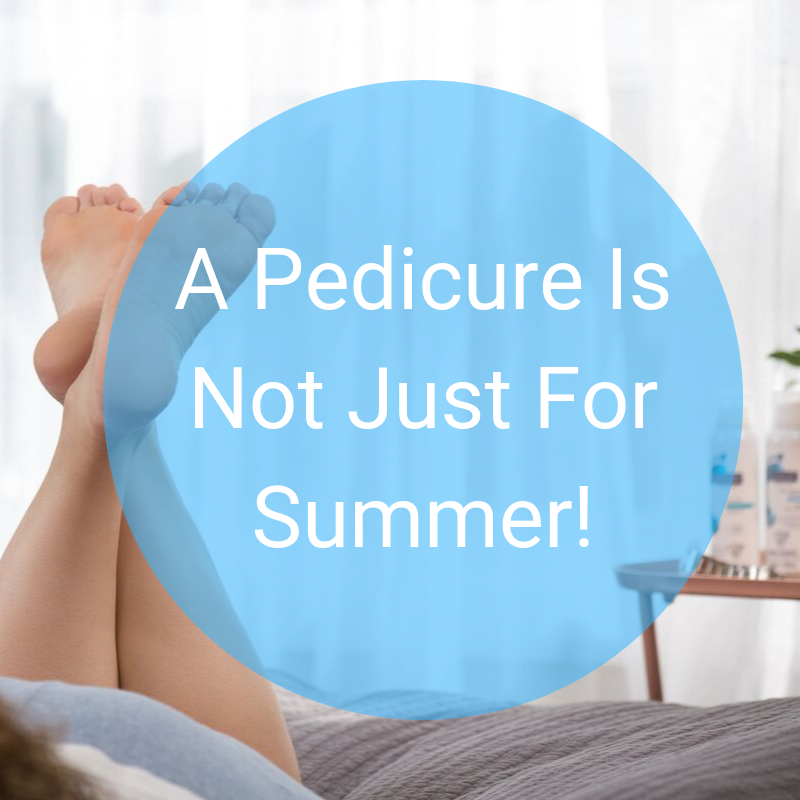 A Pedicure Is Not Just For Summer!