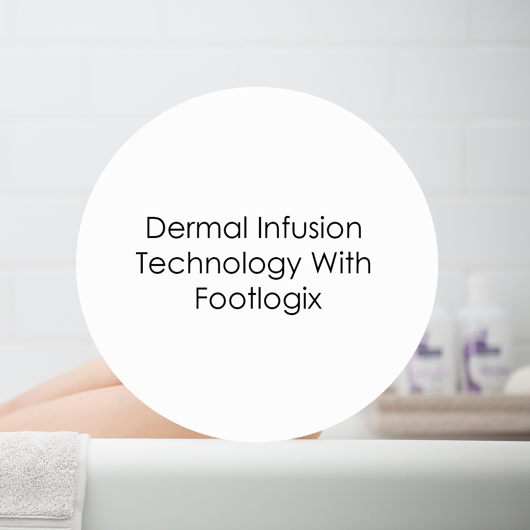 Dermal Infusion Technology With Footlogix