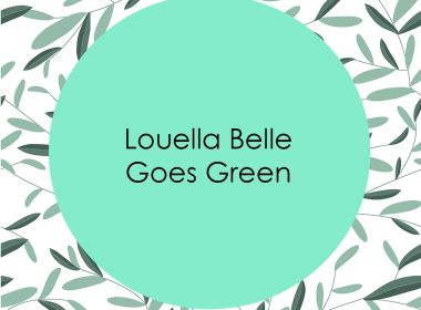 Louella Belle Goes Green