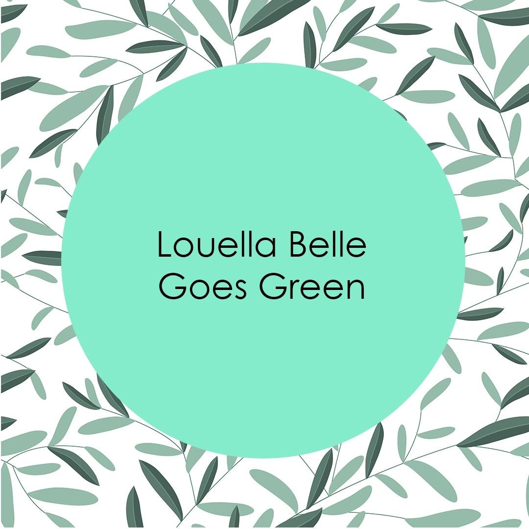 Louella Belle Goes Green