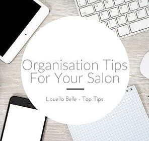Organisation Tips For Your Salon