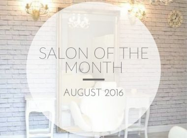 Has Your Salon Got What It Takes To Become Our Salon Of The Month?