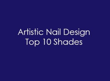 Artistic Top Ten Shades