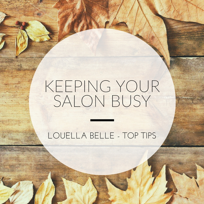 Top Tips: Keeping Your Salon Busy During Slow Periods