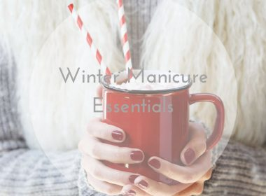 Winter Manicure Essentials