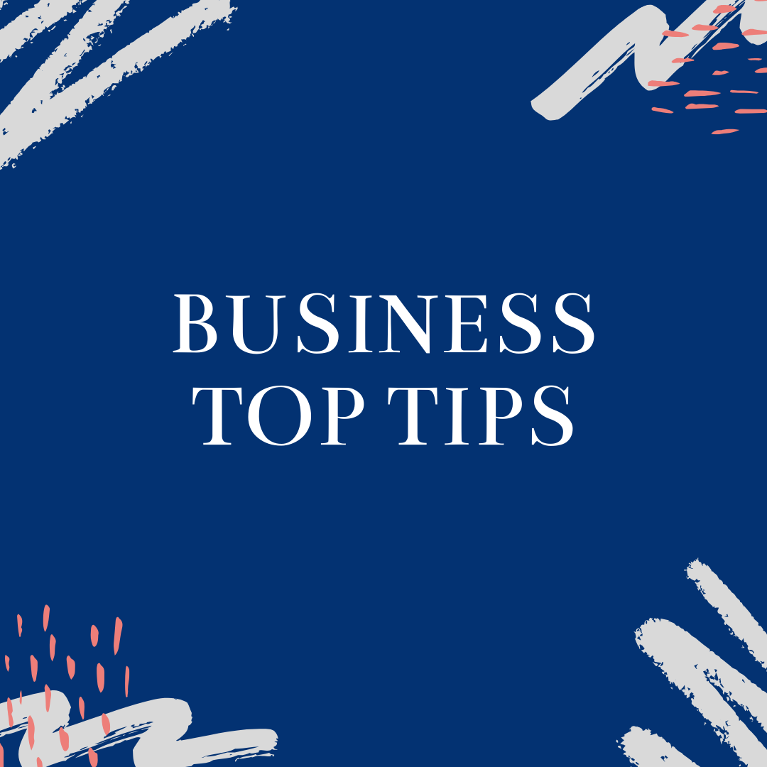 Business Top Tips