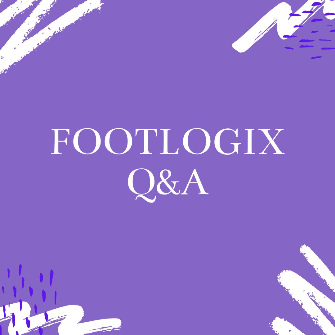Footlogix Q&A