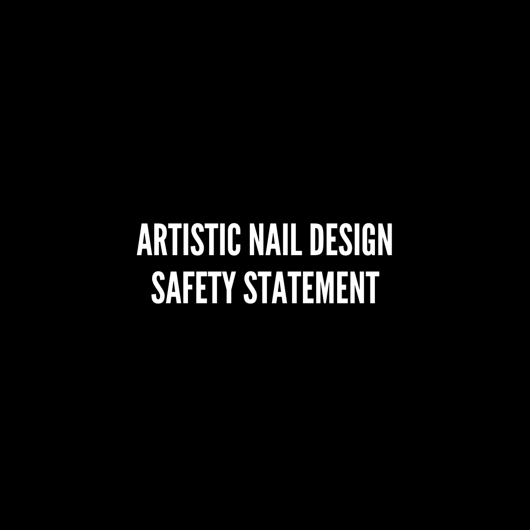 Artistic Nail Design Safety Statement