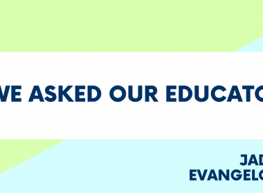 We Asked Our Educator...